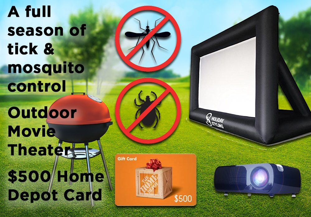 Full season of tick & mosquito, outdoor movie theater and $500 Home Depot Gift card